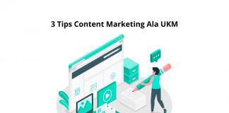 3 Tips Content Marketing Ala UKM